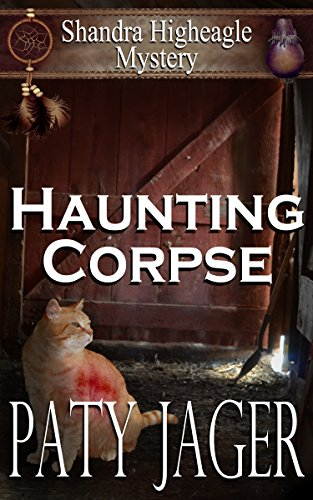 Haunting Corpse (Shandra Higheagle Mystery Book 9)