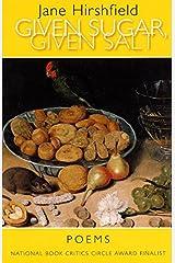 Given Sugar, Given Salt: Poems