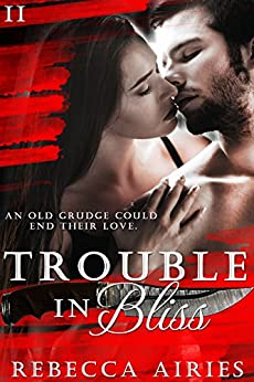Trouble In Bliss by [Airies, Rebecca]