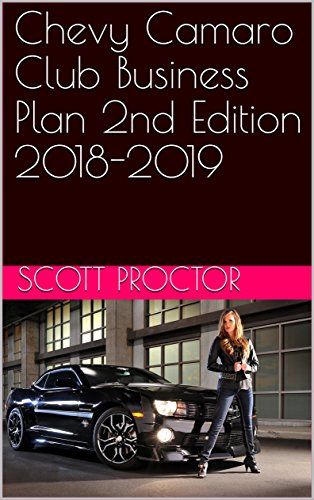 Chevy Camaro Club - Chevy Camaro Club Business Plan 2nd Edition 2018-2019
