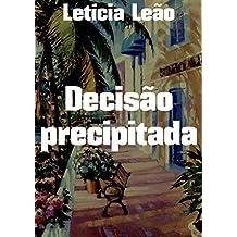 Decisão precipitada (Portuguese Edition)