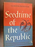 img - for Seedtime of the Republic: The origin of the American tradition of political liberty book / textbook / text book