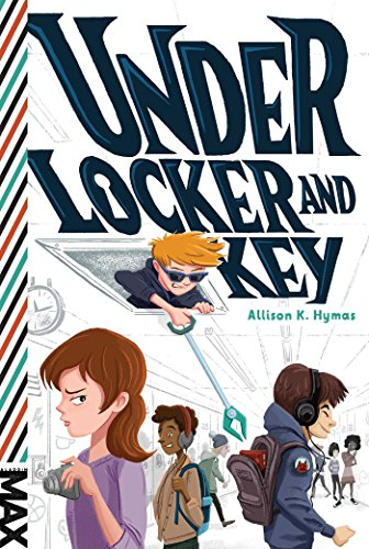 Under Locker and Key (MAX) by [Hymas, Allison K.]