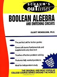 Schaum's Outline of Boolean Algebra and Switching Circuits (Schaum's Outline Series)
