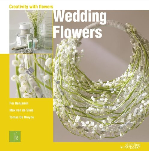 Wedding Flowers (Creativity With Flowers)