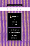 Learning in Social Action: A Contribution to Understanding Informal Education (Global Perspectives on Adult Education and Training)
