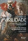 capa de História da Virilidade. A Invenção da Virilidade da Antiguidade Ás Luzes - Volume 1