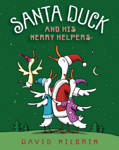 Santa Duck and His Merry Helpers by [Milgrim, David]