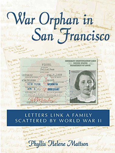 War Orphan in San Francisco:  Letters Link a Family Scattered by World War -