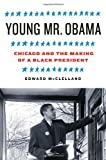 Image of Young Mr. Obama: Chicago and the Making of a Black President