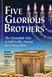Five Glorious Brothers : The Chanukah War as Told in the Ancient Sifrei Maccabim, Stolper, Pinchas, 1600910017