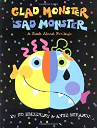 Glad Monster, Sad Monster: A Book about Feelings by Emberley, Ed, Miranda, Anne (1997) Hardcover