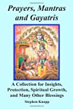 Prayers, Mantras and Gayatris, Stephen Knapp, 1456545906
