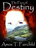 The Face of Destiny (Shards of Heaven #3)