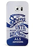 Inspired Cases How Strong - ALS Awareness Case for Galaxy S6