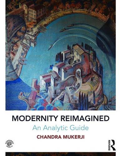 Modernity Reimagined: An Analytic Guide (Contemporary Sociological Perspectives)