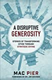 A Disruptive Generosity: Stories of Transforming Cities through Strategic Giving
