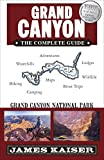 Grand Canyon: The Complete Guide: Grand Canyon National Park (Color Travel Guide)