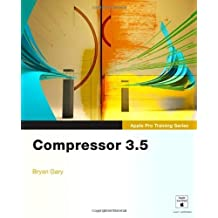 Apple Pro Training Series: Compressor 3.5 ,by Gary, Brian ( 2009 ) Paperback