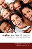 Laughter in a Time of Turmoil, Richard P. Olson, 1610978668