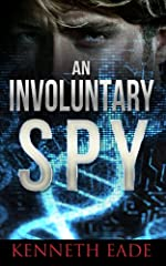 Spy Thriller: An Involuntary Spy: A Mystery Thriller Suspense Story (Involuntary Spy Political Thrillers Series Book 1)