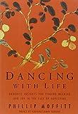 Dancing with Life, Phillip Moffitt, 1594863539
