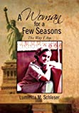 A Woman for a Few Seasons, Luminita M. Schleser, 1469164647
