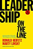 img - for Leadership on the Line, With a New Preface: Staying Alive Through the Dangers of Change book / textbook / text book