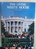 The Living White House, Lonnelle Aikman, 0912308036
