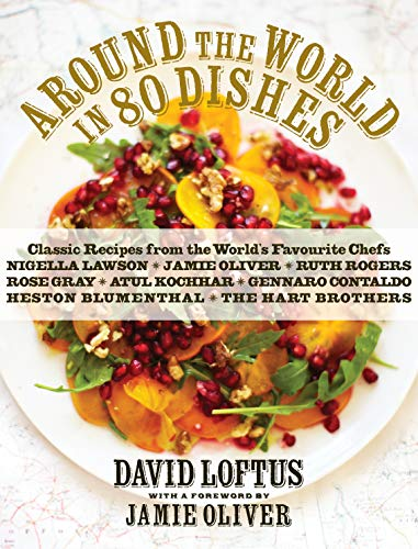 Around the World in 80 Dishes: Classic Recipes from the World's Favourite Chefs ()