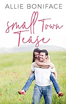 Small Town Tease by [Boniface, Allie]
