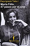 Maria Felix - 47 Pasos Por el Cine, Paco Ignacio Taibo I, 9707103450