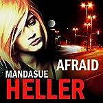 Afraid | Mandasue Heller