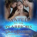 Mated to the Warriors: The Interstellar Brides, Book 2 Audiobook by Grace Goodwin Narrated by BJ Pottsworth, Audrey Conway