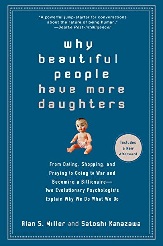!BEST Why Beautiful People Have More Daughters: From Dating, Shopping, and Praying to Going to War and Bec<br />[P.P.T]