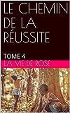 """LE CHEMIN DE LA Rè""""¡USSITE : TOME 4 (French Edition)"""