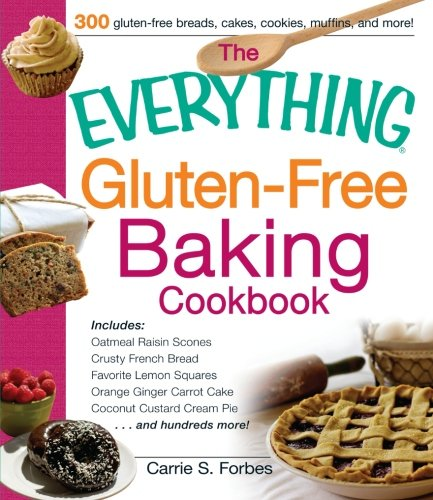 The Everything Gluten-Free Baking Cookbook: Includes Oatmeal Raisin Scones, Crusty French Bread, Favorite Lemon Squares, Orange Ginger Carrot Cake, Coconut Custard Cream Pie and hundreds more! Custard Pie