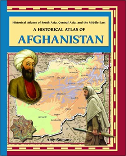 A Historical Atlas of Afghanistan (Historical Atlases of