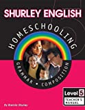 Shurley English Homeschool Level 5 Grammar Composition Teacher