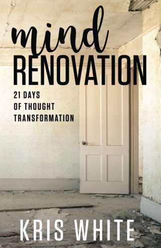 Mind Renovation: 21 Days of Thought Transformation