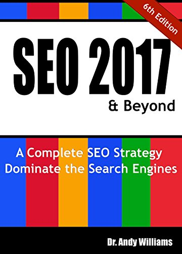 SEO 2017 & Beyond: A Complete SEO Strategy - Dominate the Search Engines! (Webmaster Series)