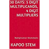30 Multiplication Worksheets with 5-Digit Multiplicands, 4-Digit Multipliers: Math Practice Workbook (30 Days...