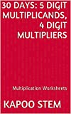 30 Multiplication Worksheets with 5-Digit Multiplicands, 4-Digit Multipliers: Math Practice Workbook (30 Days Math Multiplication Series 14)