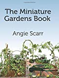 The Miniature Gardens Book