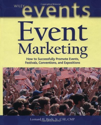 Event Marketing: How to Successfully Promote Events, Festivals, Conventions, and Expositions Pdf