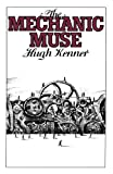 The Mechanic Muse, Hugh Kenner, 0195054237
