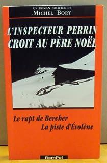 L'inspecteur Perrin croit au père Noël : roman policier, Bory, Michel