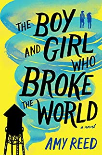 Book Cover: The Boy and Girl Who Broke the World