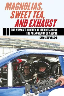 Magnolias Sweet Tea and Exhaust( One Woman's Journey to Understanding the Phenomenon of NASCAR)[MAGNOLIAS SWEET TEA & EXHAUST][Hardcover] PDF