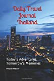 Daily Travel Journal Thailand: Today's Adventures, Tomorrow's Memories